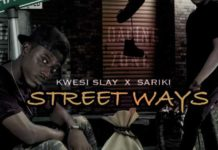 kwesi slay sariki street ways produced by kemenya