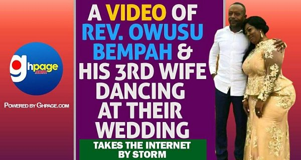 A video of Rev. Owusu Bempah & his 3rd wife dancing at their wedding Storms the internet
