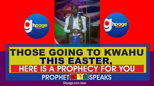 Those Going To Kwahu This EASTER Here Is A SHOCKING Prophecy For You