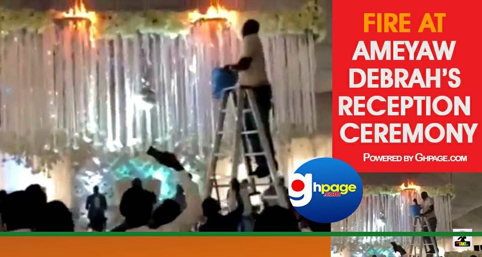 Video: Fire at Ameyaw Debrah's reception ceremony