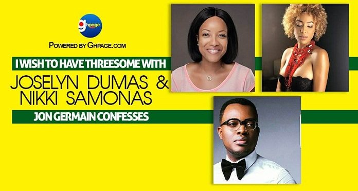 """I Wish To Have Threesome With Joselyn Dumas & Nikki Samonas"" – Jon Germain confesses"