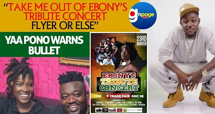 """""""Take Me Out Of Ebony's Tribute Concert Flyer Or Else"""" – Yaa Pono Warns Bullet"""