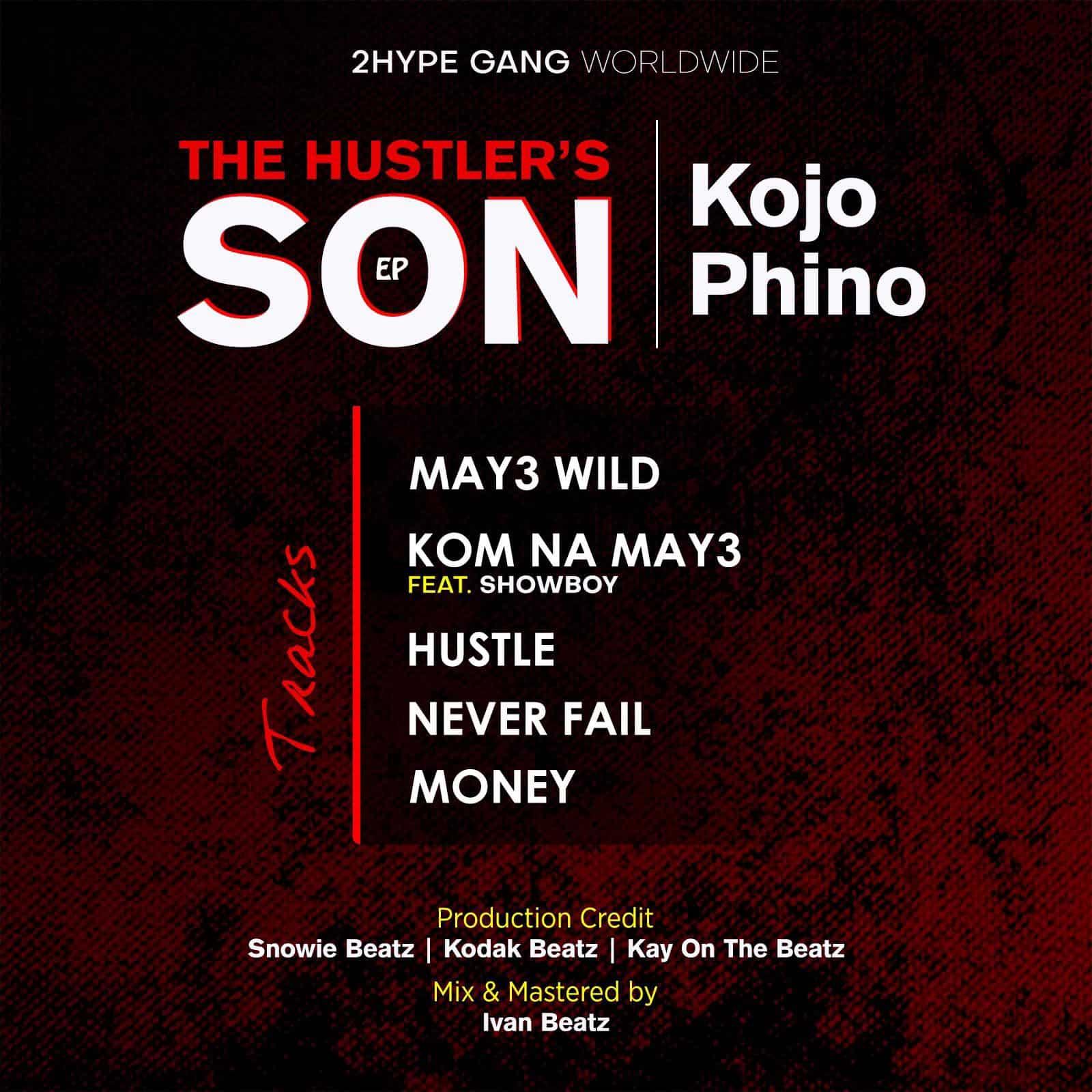 """2Hype Kojo Phino """"The Hustle's Son"""""""